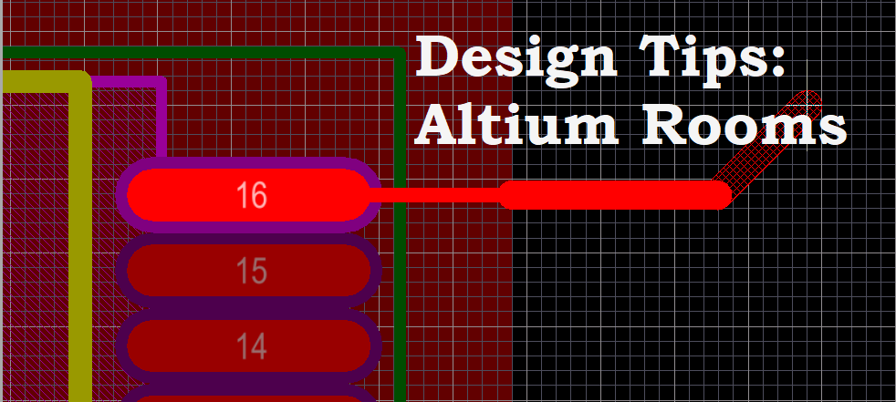 Design Tips: Using Rooms in Altium Designer