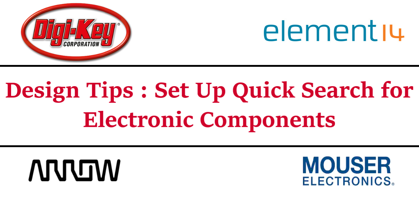 Design Tips: Setup Quick Search for Electronics Components