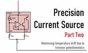 Read more about the article Precision Current Source : Part Two