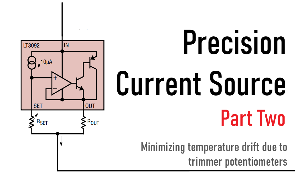 Precision Current Source : Part Two